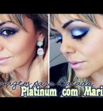 Maquiagem para Balada – Platinum e Marinho