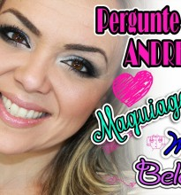 Pergunte para a Andreza! #Maquiagem #Moda #Beleza